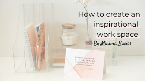 minima-blogs-how-to-create-an-inspirational-work-space