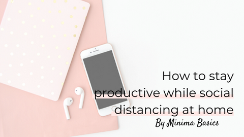 blog post image on how to stay productive while social distancing at home
