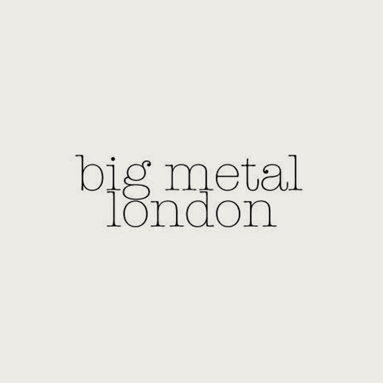 BIG METAL LONDON