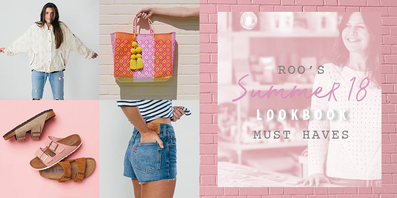 Roo's Summer 18 Lookbook must haves