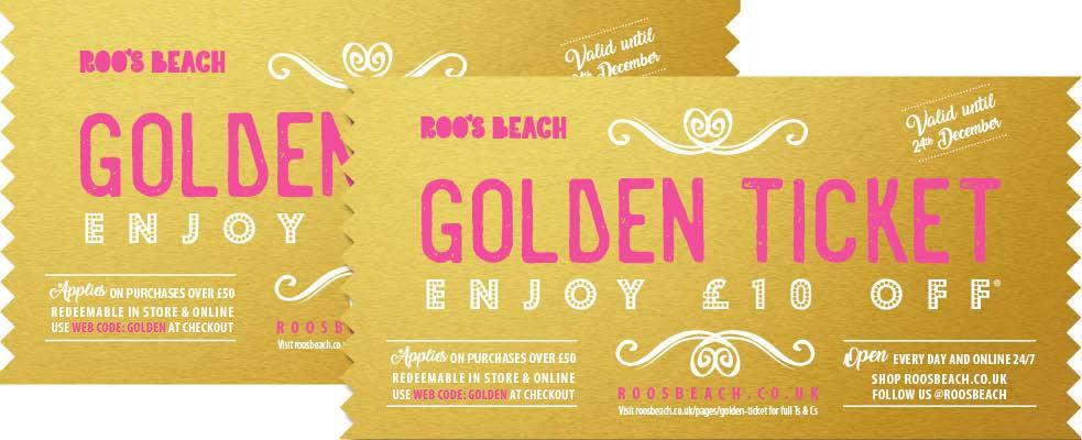 Roo's Beach Golden Ticket – enjoy £10 Off when you spend over £50 online or in store before 24th December 2017