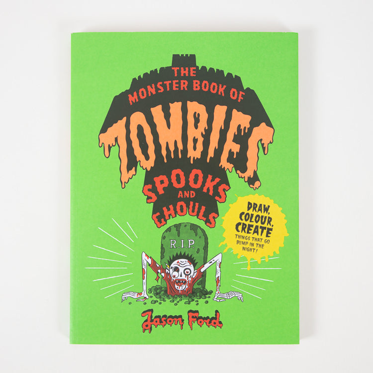Monster Book Of Zombies, Spooks & Ghouls by Jason Ford