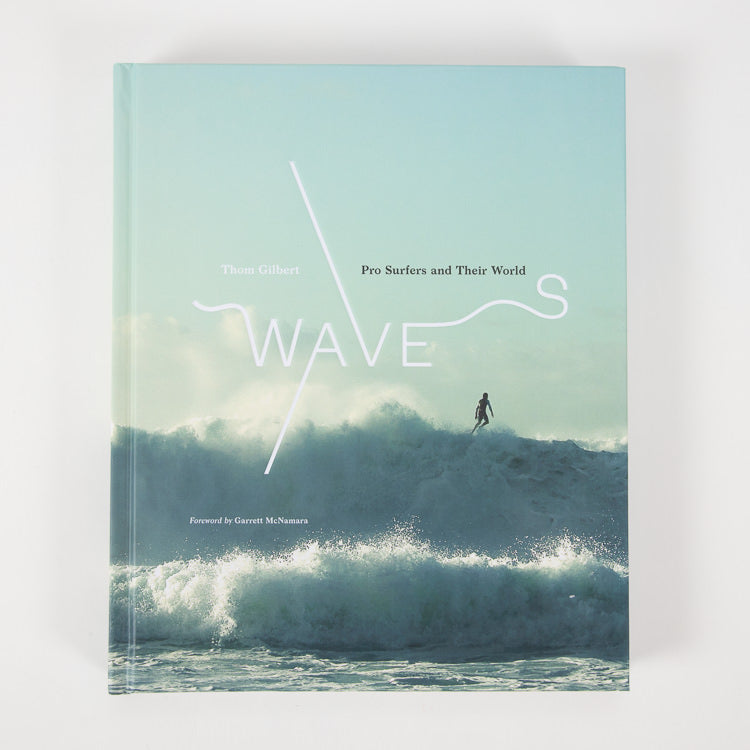 Waves: Pro Surfers And Their World by Thom Gilbert - alternative image