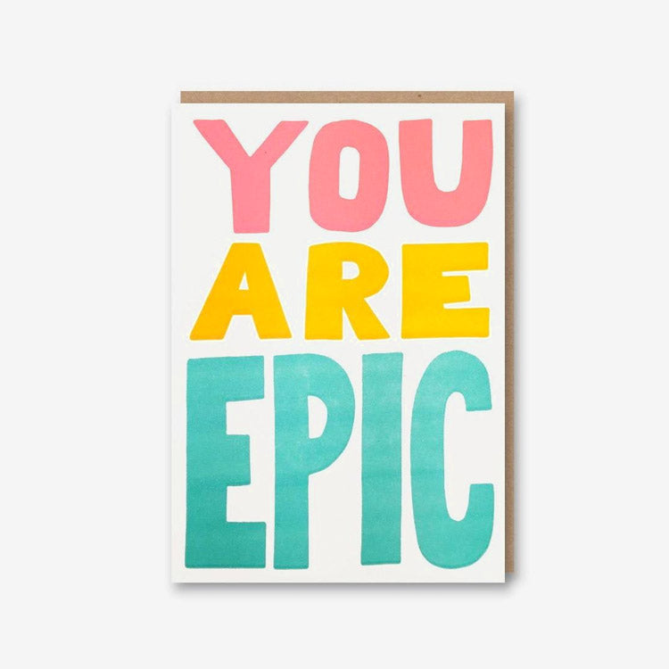 Sukie You Are Epic! Greetings Card