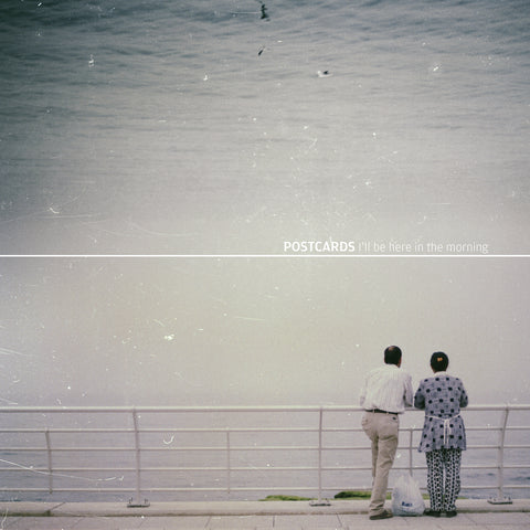 Postcards 'I'll Be Here In The Morning' PRE-ORDER