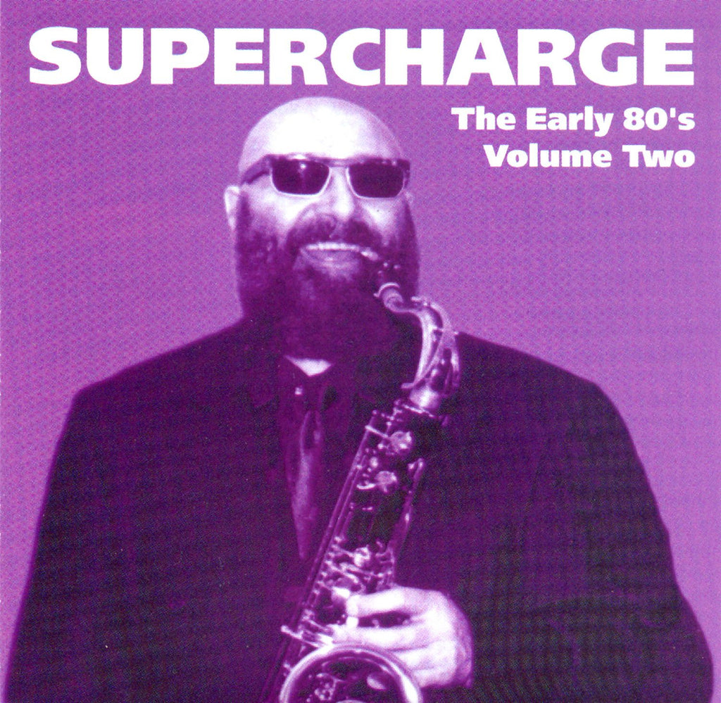 Supercharge 'The Early Eighties Volume Two' - Cargo Records UK