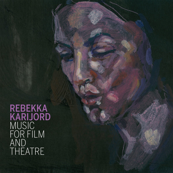 Rebekka Karijord 'Music For Film And Theatre' - Cargo Records UK