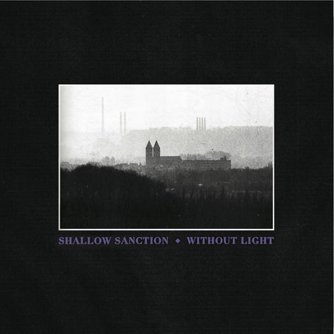 Shallow Sanction 'Without Light' - Cargo Records UK