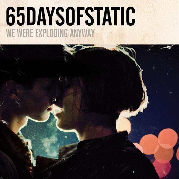 65daysodstatic 'We Were Exploding Anyway' - Cargo Records UK