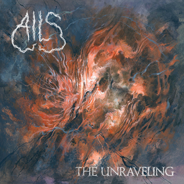 AILS 'The Unraveling'