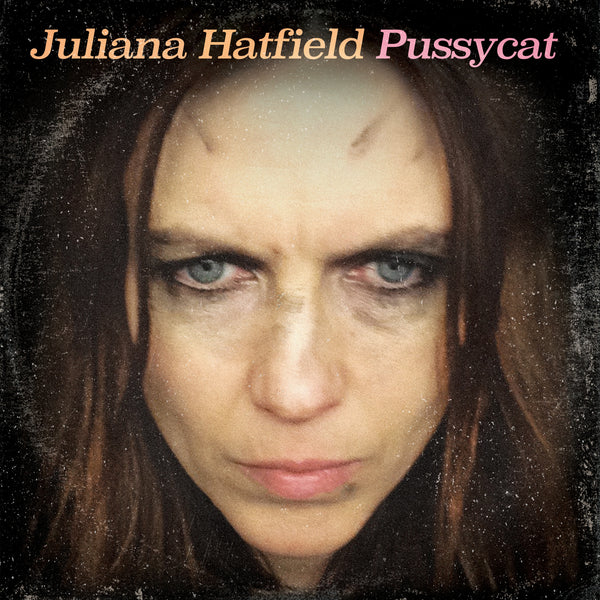 Juliana Hatfield 'Pussycat' PRE-ORDER