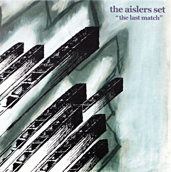 The Aislers Set 'The Last Match' - Cargo Records UK