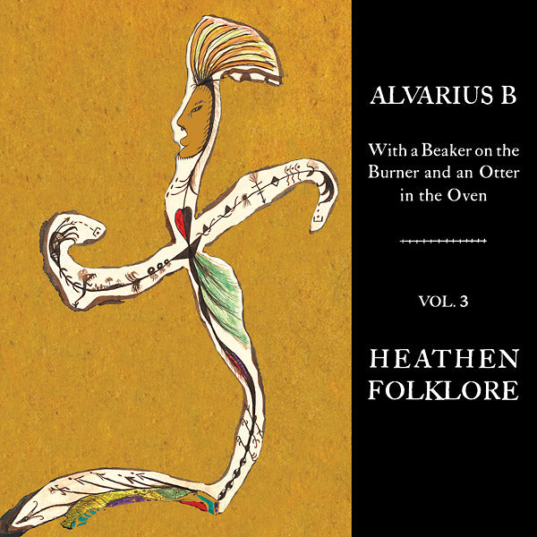 Alvarius B 'With a Beaker on the Burner and an Otter in the Oven - Vol. 3 Heathen Folklore' Vinyl LP