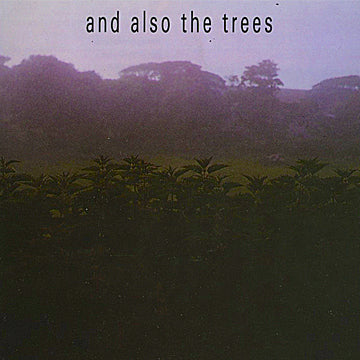 And Also The Trees 'And Also The Trees + Demo' CD PRE-ORDER