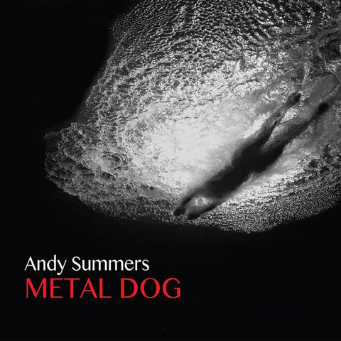 Andy Summers 'Metal Dog' - Cargo Records UK