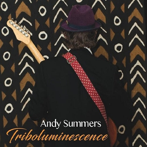 Andy Summers 'Triboluminescence' - Cargo Records UK