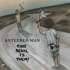 Antlered Man 'This Devil Is Them'
