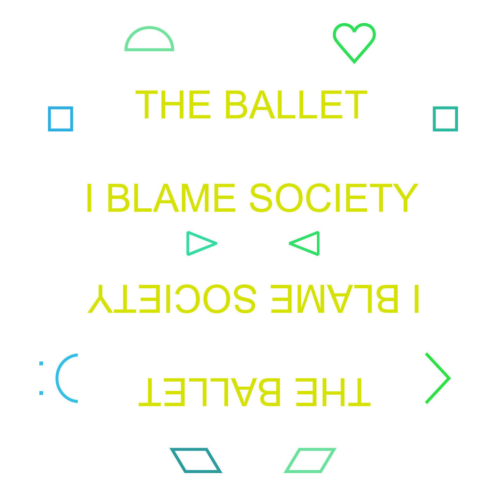 The Ballet 'I Blame Society' - Cargo Records UK