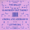 The Ballet 'Is There Anybody Out There' - Cargo Records UK