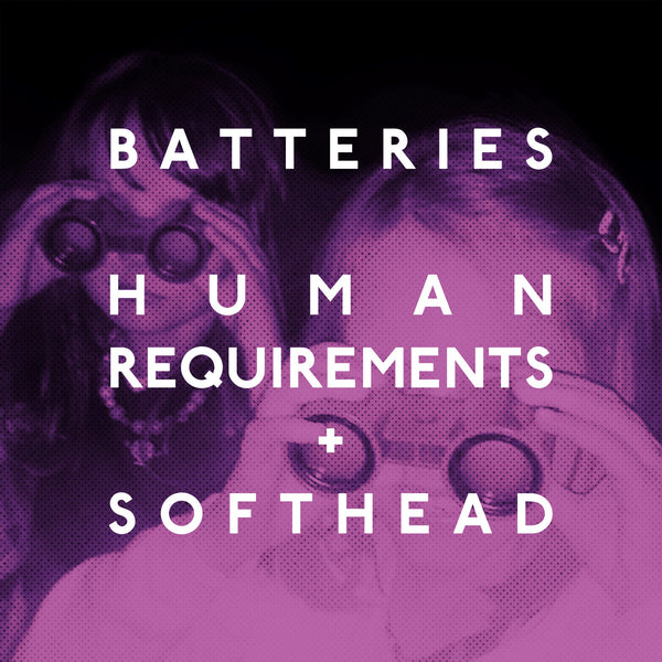 Batteries 'Human Requirements' - Cargo Records UK