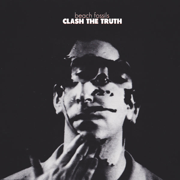 Beach Fossils 'Clash The Truth' - Cargo Records UK