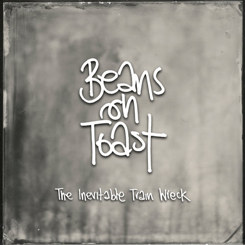 Beans On Toast 'The Inevitable Train Wreck' Signed
