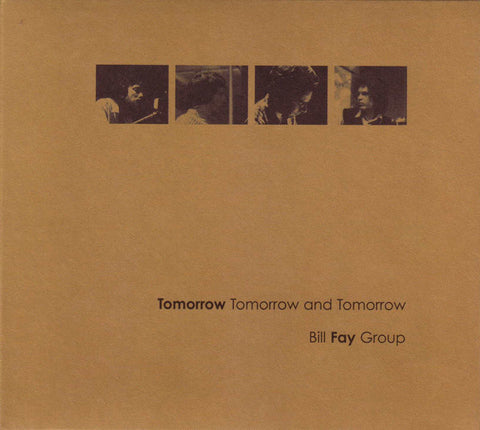 Bill Fay Group ‎'Tomorrow Tomorrow And Tomorrow' - Cargo Records UK