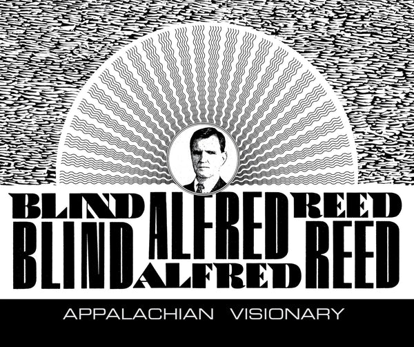 Blind Alfred Reed 'Appalachian Visionary' - Cargo Records UK