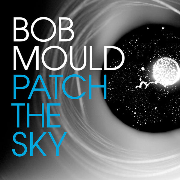 Bob Mould 'Patch The Sky' - Cargo Records UK