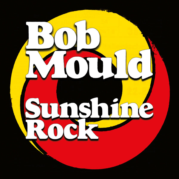 Bob Mould 'Sunshine Rock' PRE-ORDER