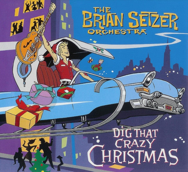 The Brian Setzer Orchestra 'Dig That Crazy Christmas' - Cargo Records UK