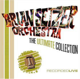 Brian Setzer Orchestra 'The Very Best Of The Brian Setzer Orchestra' - Cargo Records UK