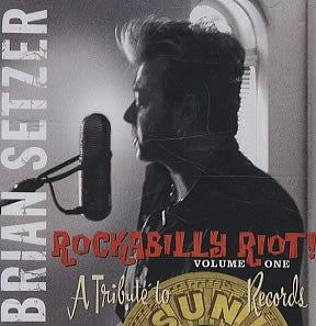 Brian Setzer 'Rockabilly Riot Vol. 1 Tribute To Sun Records' - Cargo Records UK