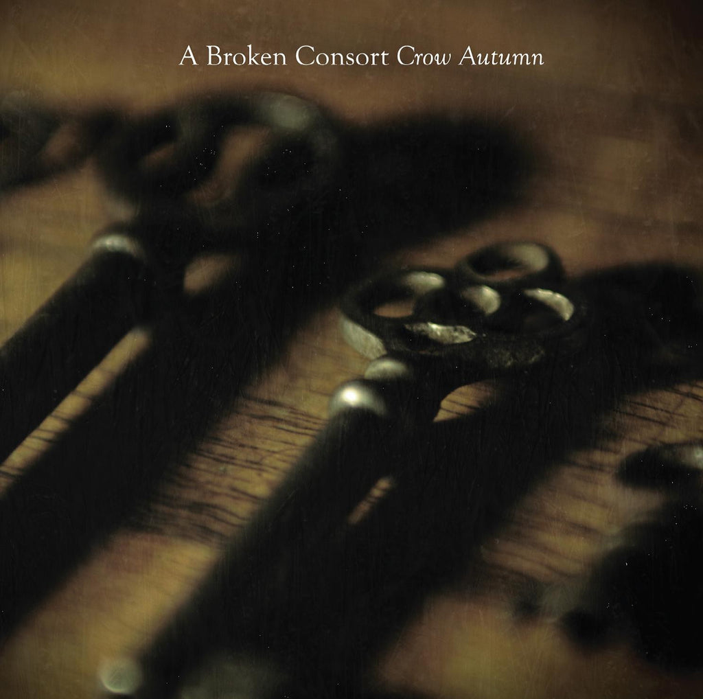 A Broken Consort 'Crow Autumn' - Cargo Records UK