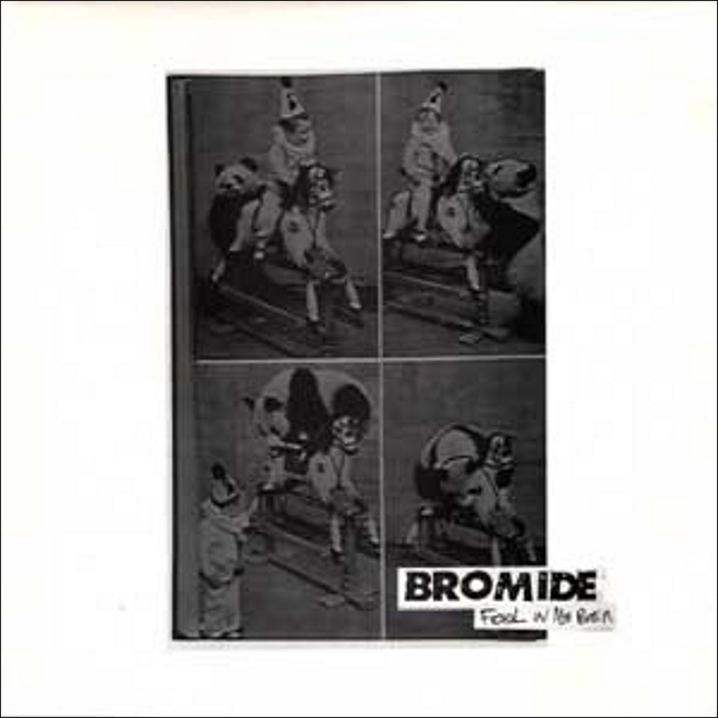 Bromide 'Fool In My Brain' - Cargo Records UK