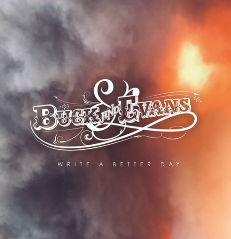 Buck and Evans 'Write A Better Day'