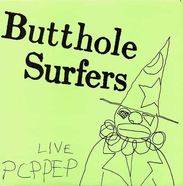 Butthole Surfers 'Live PCPPEP' - Cargo Records UK
