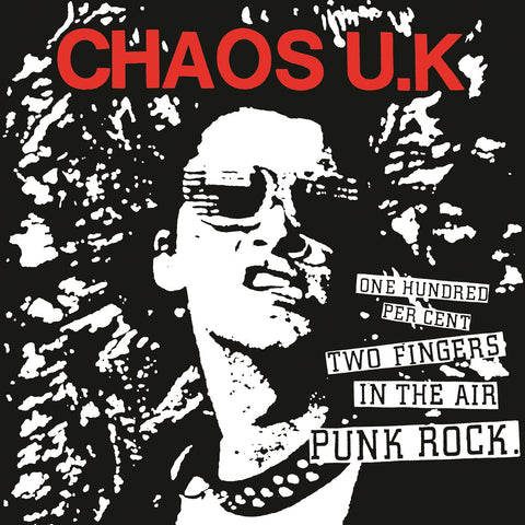 Chaos U.K. '100% Two Fingers In The Air Punk Rock' PRE-ORDER