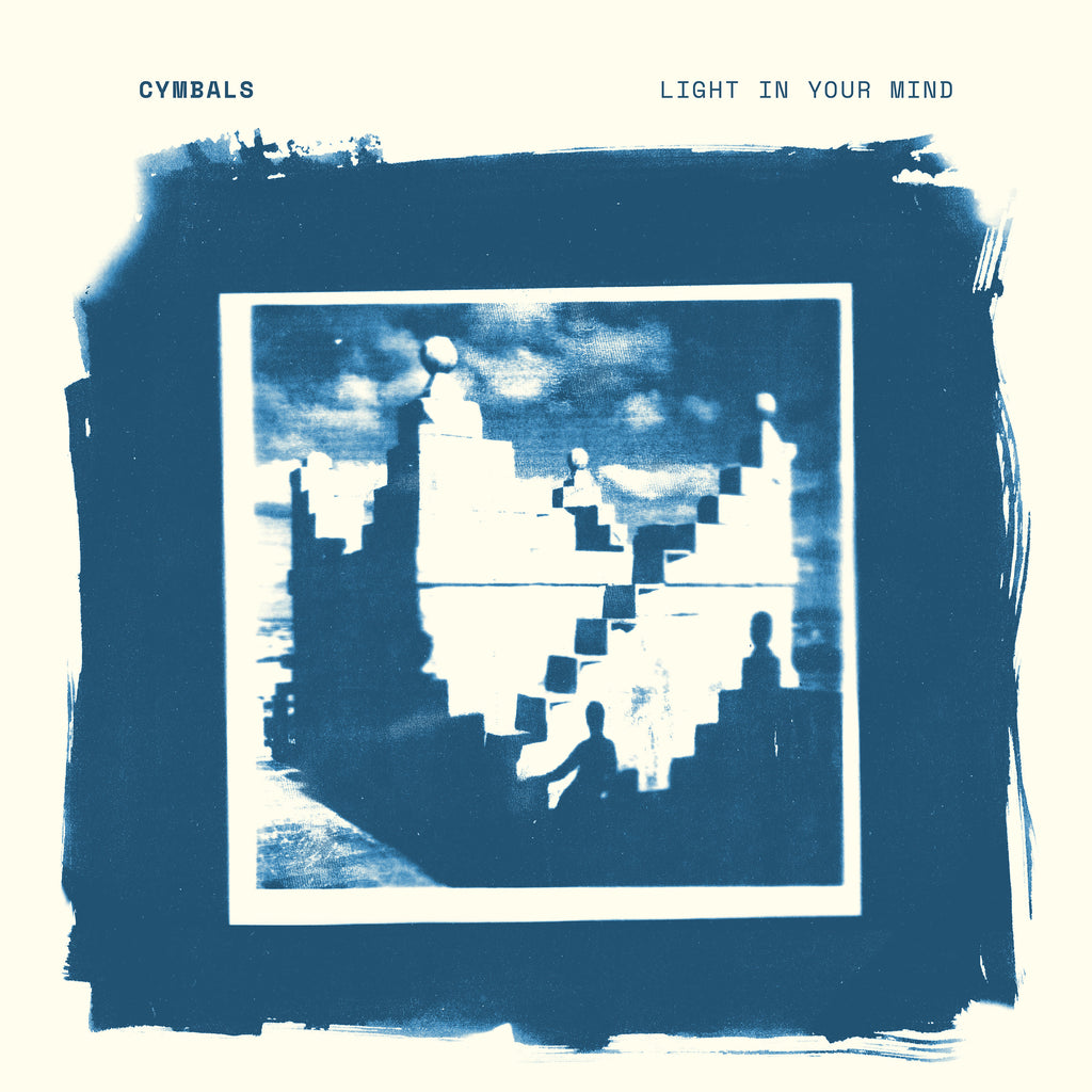 CYMBALS 'Light In Your Mind' PRE-ORDER - Cargo Records UK