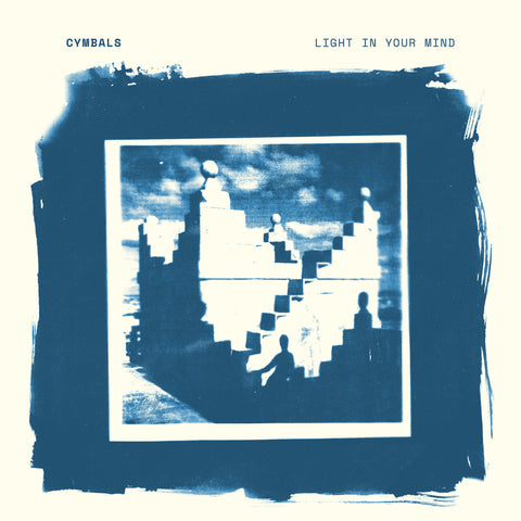 CYMBALS 'Light In Your Mind' PRE-ORDER
