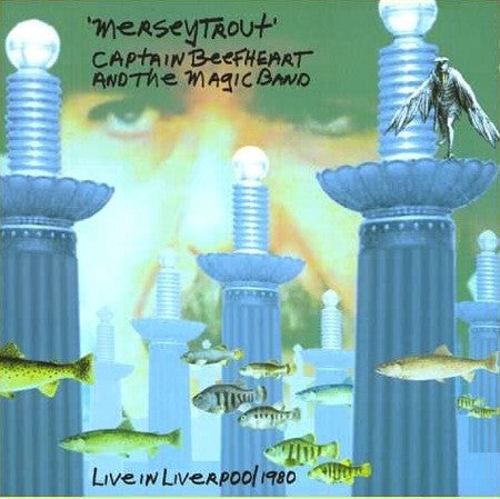 Captain Beefheart And The Magic Band 'Merseytrout - Live In Liverpool 1980' - Cargo Records UK