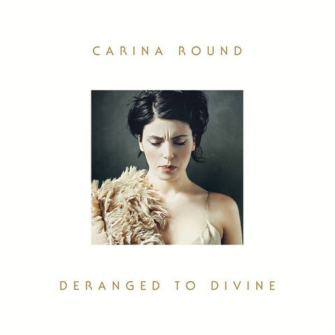 Carina Round 'Deranged to Divine' - Cargo Records UK