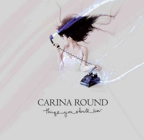 Carina Round 'Things You Should Know'