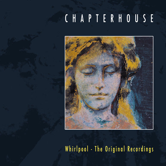 Chapterhouse 'Whirlpool:The Original Recordings' Vinyl LP - Sea Blue