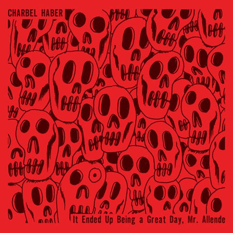 Charbel Haber 'It Ended Up Being A Great Day, Mr. Allende' - Cargo Records UK