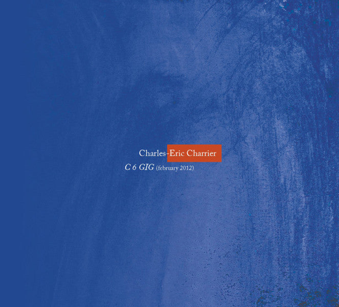 Charles-Eric Charrier 'C6 Gig' - Cargo Records UK