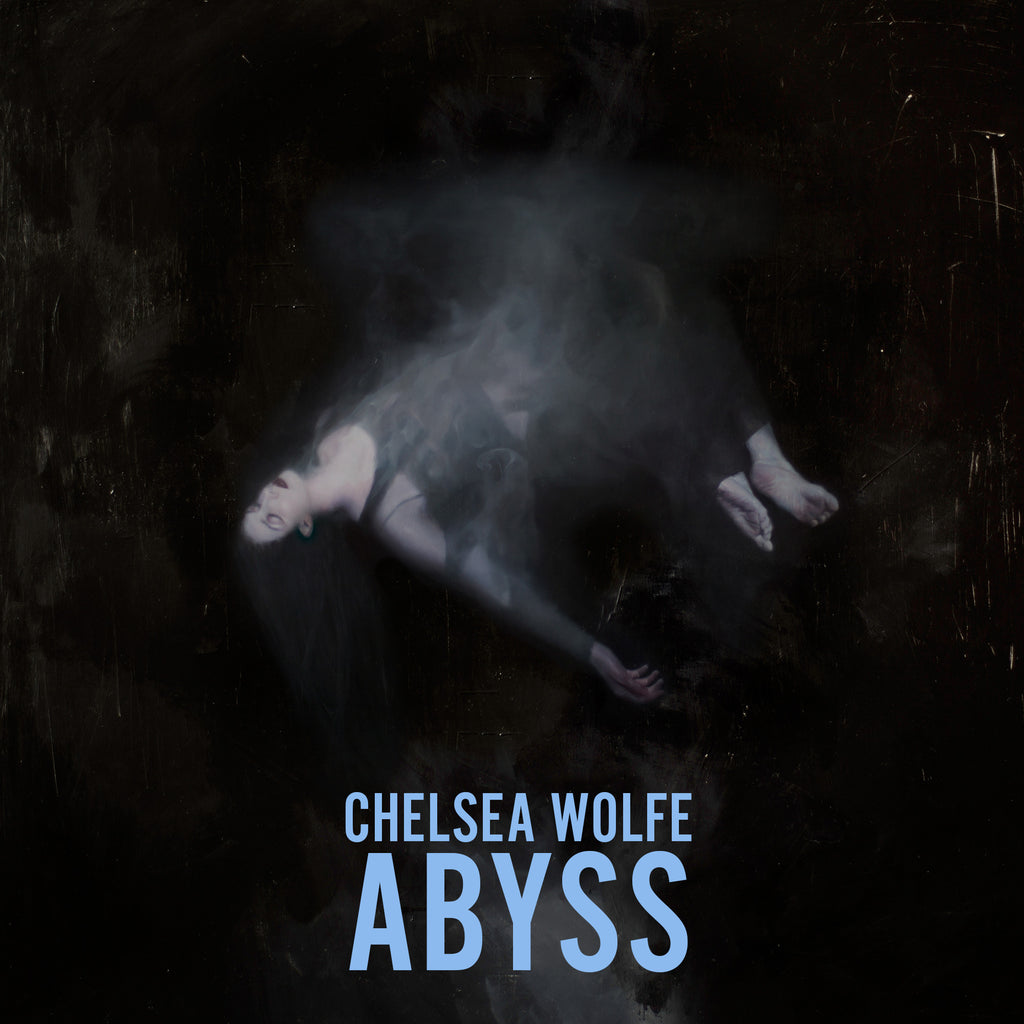 Chelsea Wolfe 'Abyss' - Cargo Records UK - 1