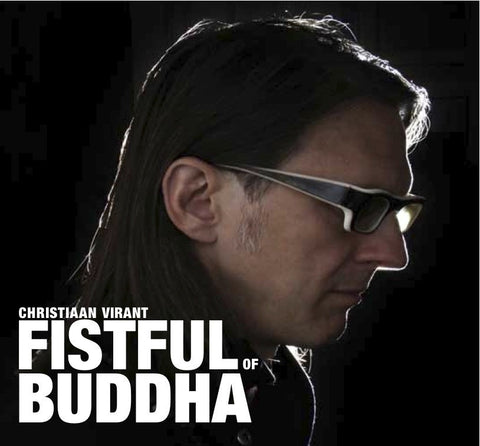 Christiaan Virant 'Fistful Of Buddha' - Cargo Records UK