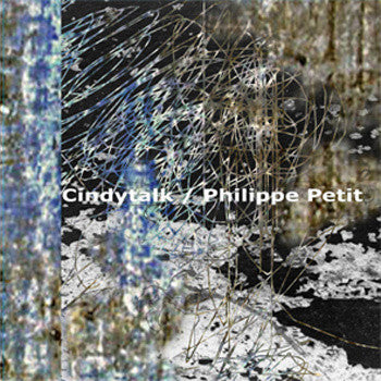 Cindytalk / Philippe Petit 'A Question Of Re-entry - Cargo Records UK