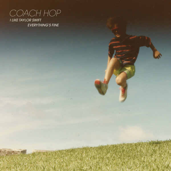Coach Hop 'I Like Taylor Swift b/w Everything's Fine' Vinyl 7